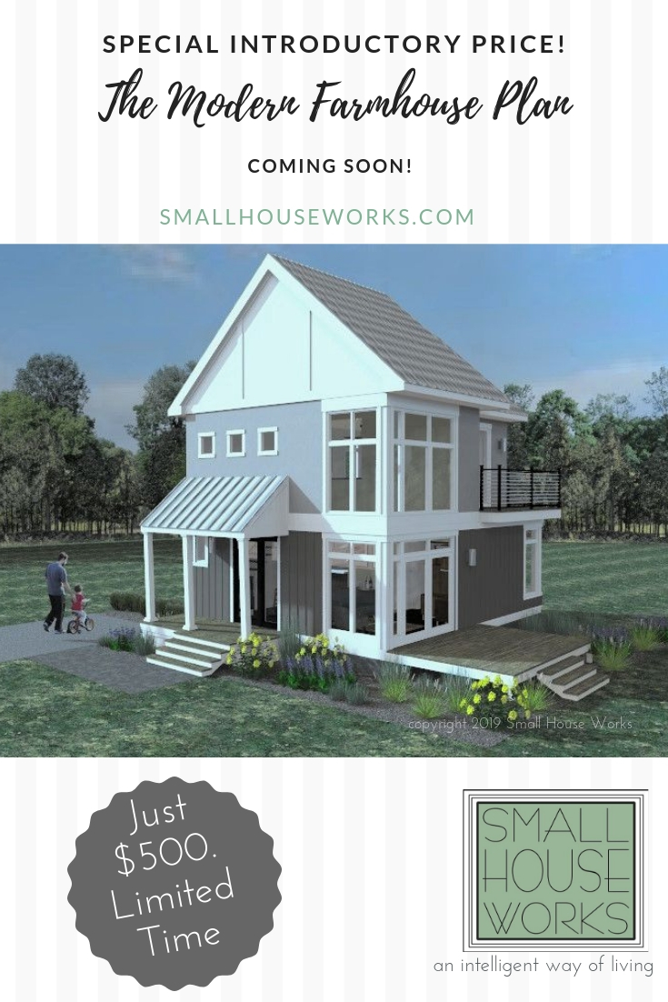 Coming Soon Flyer for The Modern Farmhouse Plan by smallhouseworks.com with Introductory Price of $500.00