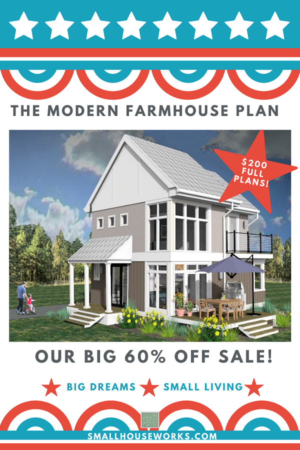 The Modern Farmhouse Our Big 60 Percent Off Sale Flyer. Big Dreams, Small Living. smallhouseworks.com
